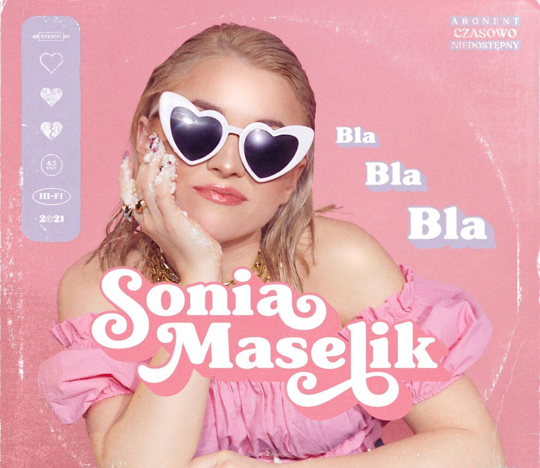 """Sonia Maselik z nową piosenką """"Bla Bla Bla"""""""